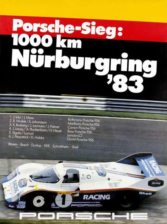 Porsche-Sieg: 1000 km Nürburgring '83 1. J.Ickx / J. Mass (Rothmans-Porsche 956) 2. B. Wollek / S. Johansson (Marlboro-Porsdle 956) 3. K. Rosberg / J. Lammers / J. Palmer (Canon-Porsche 956) 4. J. Lässig / A. Plankenhom / H. Heyer (Boss-Porsche 956) 5. Sigala / Larrani (Lancia-LCI) 6. J. Fitzpatrick / D. Hobbs (David-Porsche 956)  Bilstein - Bosch - Dunlop - KKK - Schmitthelm - Shell